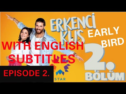 Erkenci Kuş / Early Bird EPISODE 2 with ENGLISH