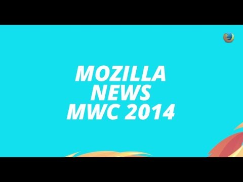 Mozilla News at MWC 2014 thumbnail