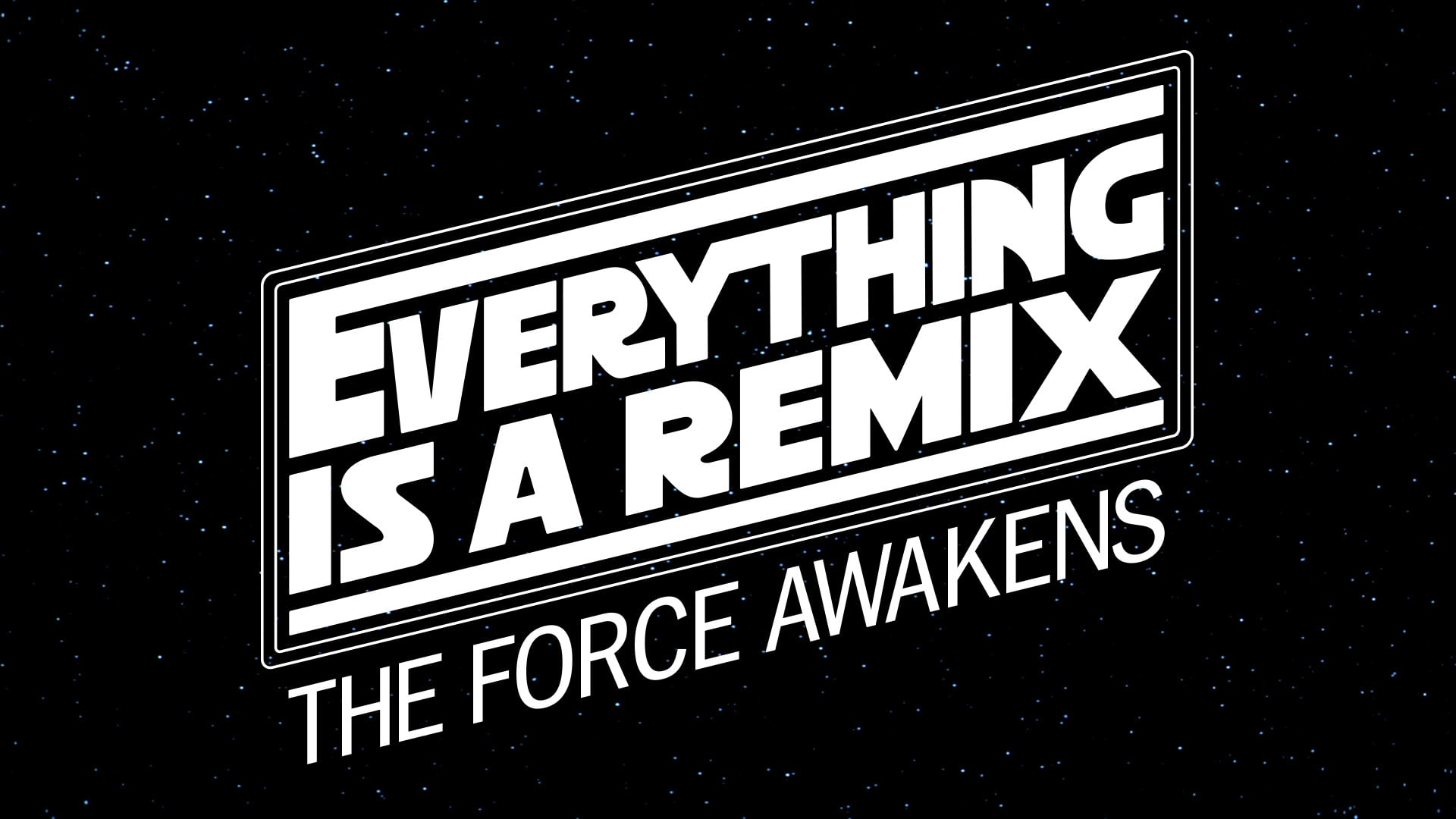 Everything is a Remix: The Force Awakens thumbnail