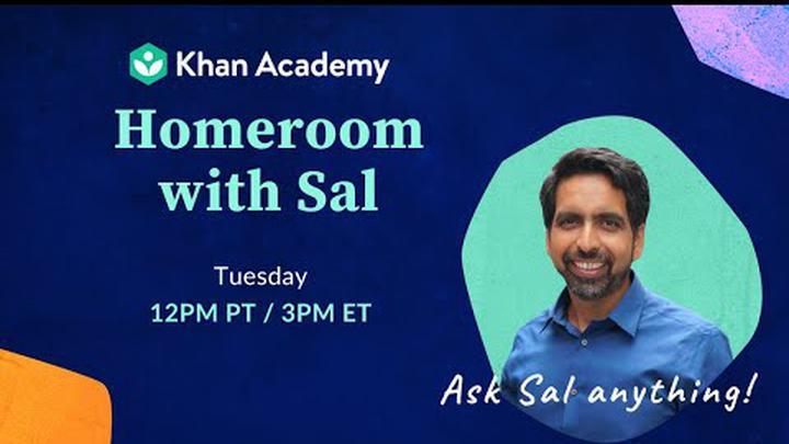 Ask Sal Anything! Homeroom - Tuesday, September 22