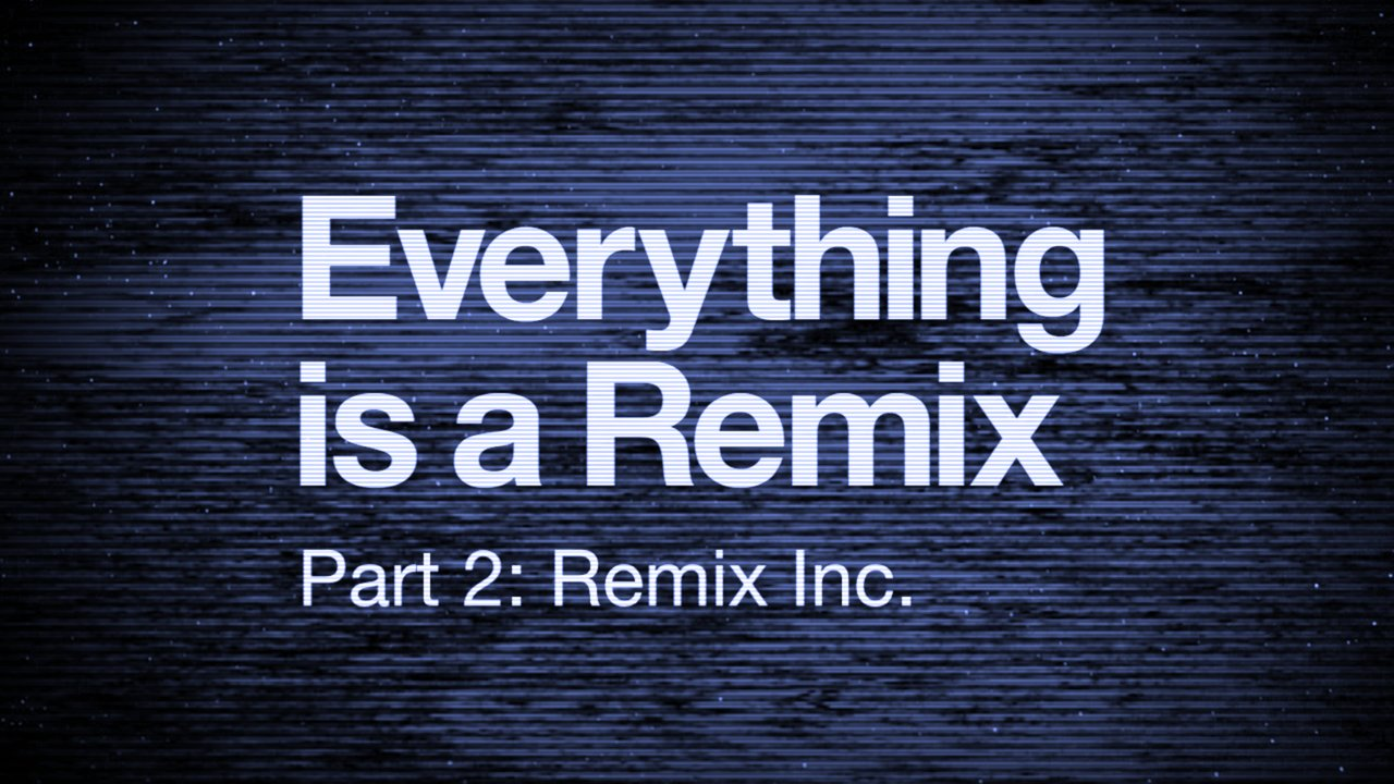 Everything is a Remix Part 2 thumbnail