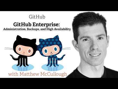 GitHub Enterprise: Administration, Backups, and High Availability thumbnail