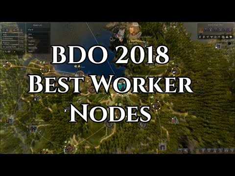 BDO 2018 Best Worker Nodes for Each Town [Black Desert