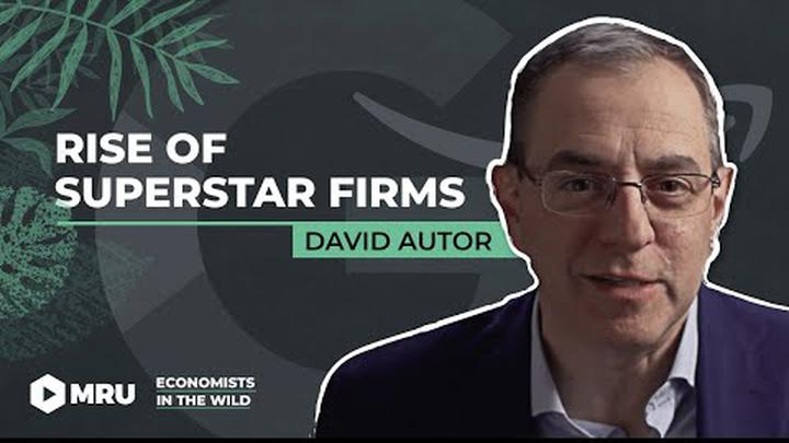 The Rise of Superstar Firms and the Fall of the Labor Share (David Autor, MIT)