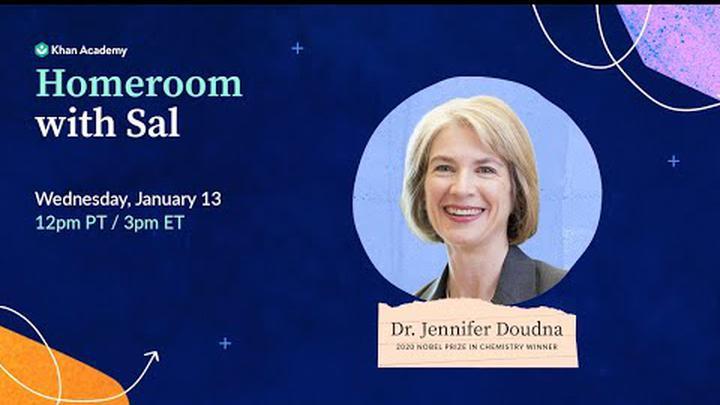 Homeroom with Sal & Dr. Jennifer Doudna - Wednesday, January 13