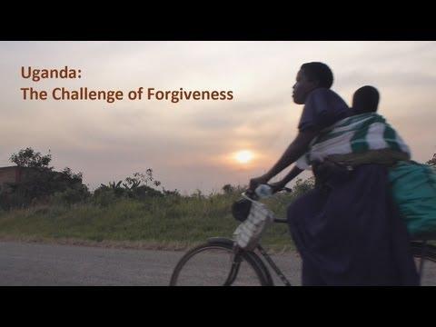 Uganda: The Challenge of Forgiveness thumbnail