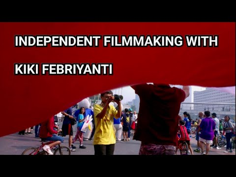 INDEPENDENT FILMMAKING WITH KIKI FEBRIYANTI thumbnail