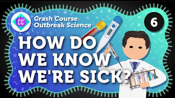 How Do We Know We're Sick? Crash Course Outbreak Science #06
