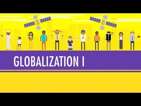 Globalization I The Upside Crash Course World History 41 With
