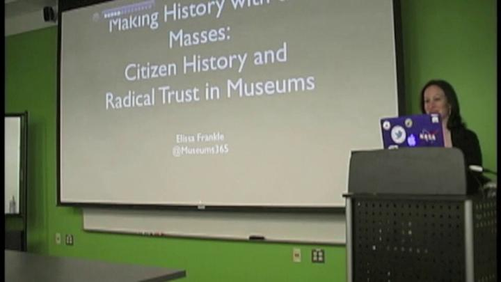 Elissa Frankle: Making History with the Masses: Citizen History and Radical Trust in Museums