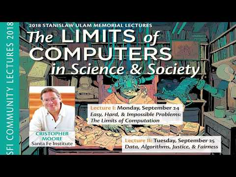 2018 Ulam Lectures - Cris Moore - Limits of Computers in Science and Society Part 1 thumbnail