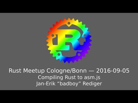 Rust Meetup Cologne (2016-09-05): Jan-Erik Rediger - Compiling Rust to asm.js thumbnail