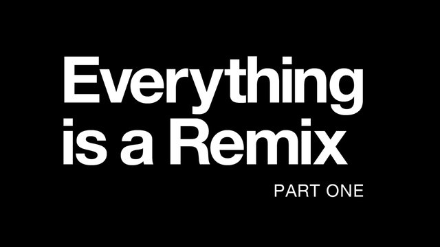 Everything is a Remix thumbnail