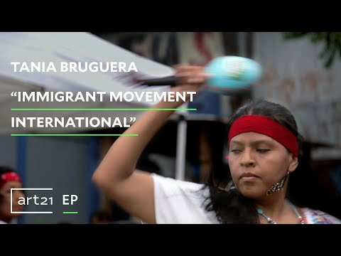 "Tania Bruguera: ""Immigrant Movement International"" 
