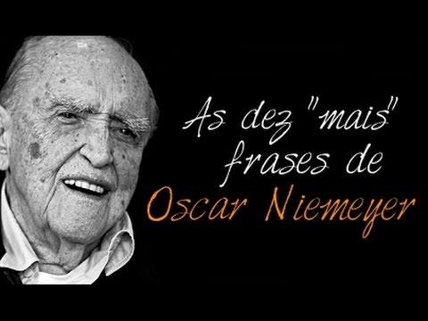 As Dez Mais Frases De Oscar Niemeyer Amara
