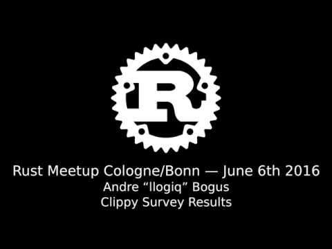Rust Meetup Cologne (2016-06-06): Andre Bogus - Clippy: Survey Results thumbnail