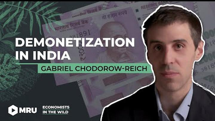 Demonetization: When 86% of India's Currency Disappeared (Gabriel Chodorow-Reich, Harvard)